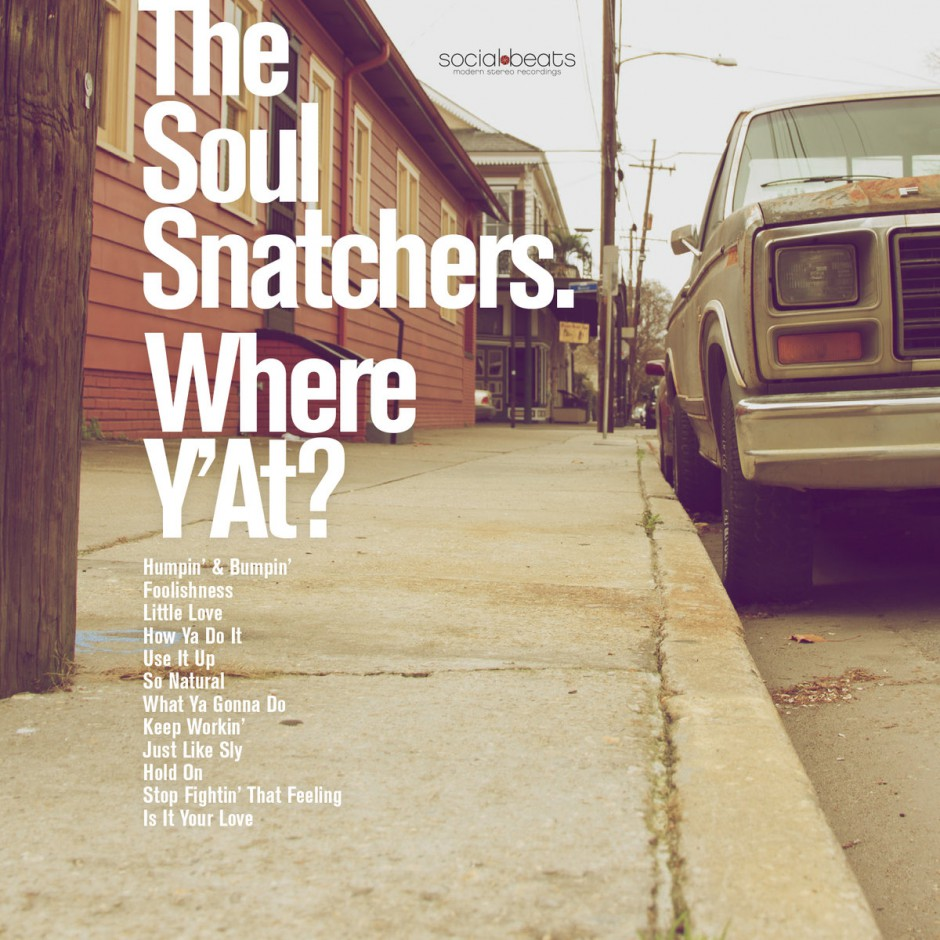 SOUL SNATCHERS - WHERE Y'AT